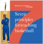 """Seven Principles of Teaching Basketball Coaches Manual"""